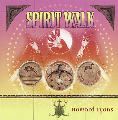 Spirit Walk Howie Lyons CD